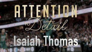 attention to detail isaiah thomas