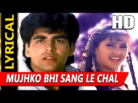 Mujhko Bhi Sang Le Chal With Lyrics   Sadhana Sargam   Zakhmi Dil 1994 Songs   Akshay Kumar