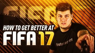 HOW TO GET BETTER AT FIFA 17!! TOP 10 WAYS TO IMPROVE IN ULTIMATE TEAM!