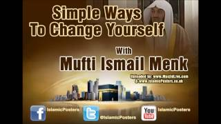 **NEW** Mufti Ismail Menk - Simple Ways To Change Yourself