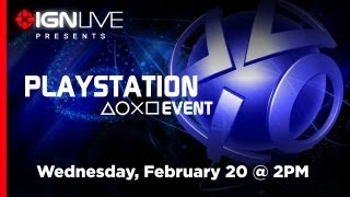 IGN Live Presents: The Future of PlayStation - 2/20/13