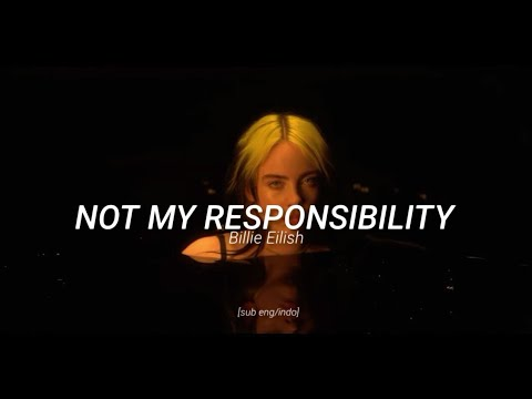 Billie Eilish – NOT MY RESPONSIBILITY (lyrics) + terjemahan Bahasa Indonesia [sub eng/indo]