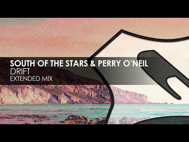 South Of The Stars & Perry O'Neil - Drift
