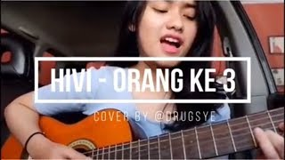 HIVI - ORANG KE 3 OFFICIAL COVER(Live Acoustic Cover by drugsye)