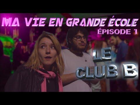 MA VIE EN GRANDE ÉCOLE : LE CLUB B 🍻(ÉPISODE 1)