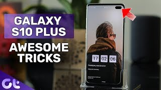 Top 10 AWESOME Samsung Galaxy S10 Plus Tips and Tricks | Guiding Tech