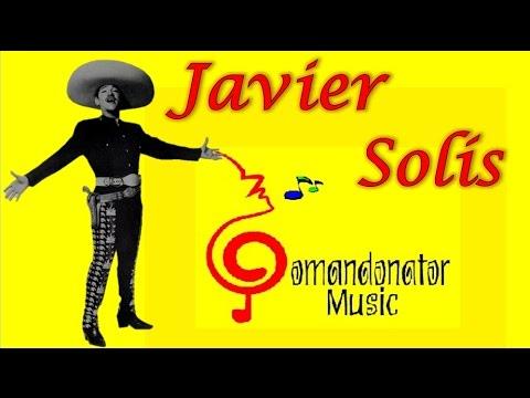 JAVIER SOLÍS MIX - LO MEJOR DE SU COLECCIÓN (Comandonat®r Music)