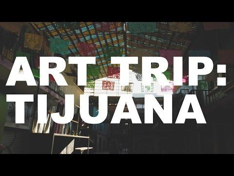 Art Trip: Tijuana   The Art Assignment   PBS Digital Studios