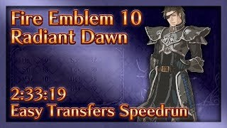 Fire Emblem 10: Radiant Dawn (Easy Transfers) Speed Run - 2:33:19