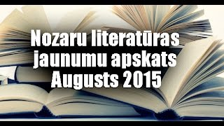 Nozaru literatūras jaunumu apskats,  Augusts 2015, Ventspils Galvenā bibliotēka. thumbnail