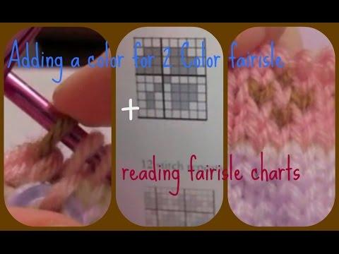 Adding a color + Knitting 2 color fairisle | Reading a fairisle ...
