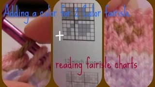 Adding A Color + Knitting 2 Color Fairisle | Reading A Fairisle Chart