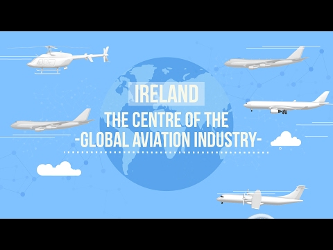 Ireland - The Centre of the Global Aviation Industry