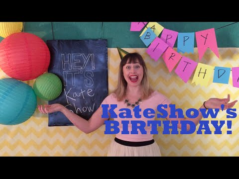 Hey It's Kate Show Ep. 2 - Kate Show's Birthday!
