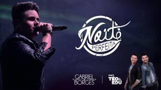 Noite Perfeita - Gabriel Borges (Part. Téo & Edu)