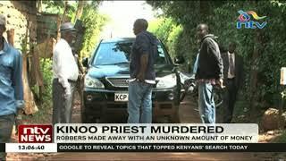 Kinoo parish priest, Father John Njoroge killed by armed robbers