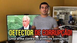 Detector de Corrupção! Uma arma contra os políticos corruptos!
