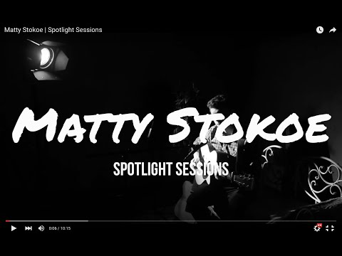 Matty Stokoe  Spotlight Sessions
