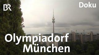 Das Olympiadorf in München: Geschichtsträchtiger Ort | Zwischen Spessart und Karwendel | BR