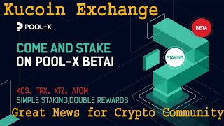 Kucoin Exchange Pool-X Double Staking Reward | Great News for Crypto Community | Passive Income
