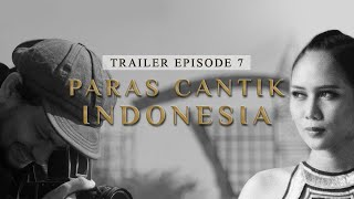 (Trailer) Paras Cantik Indonesia Episode 7 - Indonesia Kaya Webseries