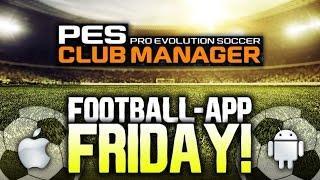 PES Club Manager - FOOTBALL-APP FRIDAY #2