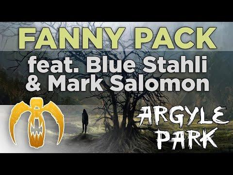Argyle Park - Fanny Pack (feat. Blue Stahli & Mark Salomon)