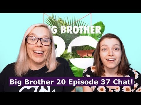Big Brother 20 Episode 37 Chat! 091918
