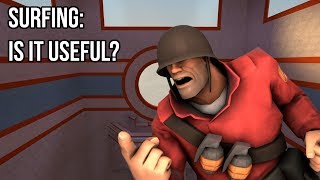 Surfing: Is It Useful? - Team Fortress 2 Commentary