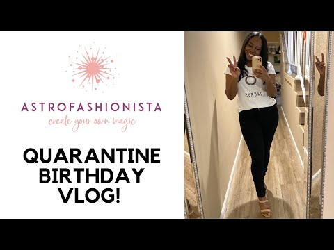 QUARANTINE EARTH DAY & (TAURUS) BIRTHDAY VLOG