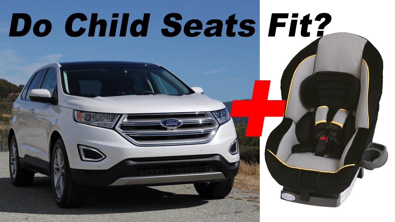 Ford Edge Child Seat Review In K