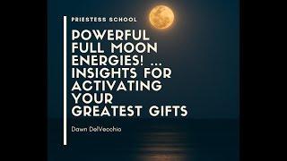 Priestess School - Powerful Full Moon Energies!