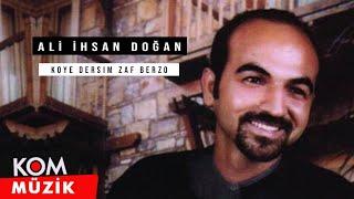Ali İhsan Doğan - Koye Dersim Zaf Berzo (Official Audio)