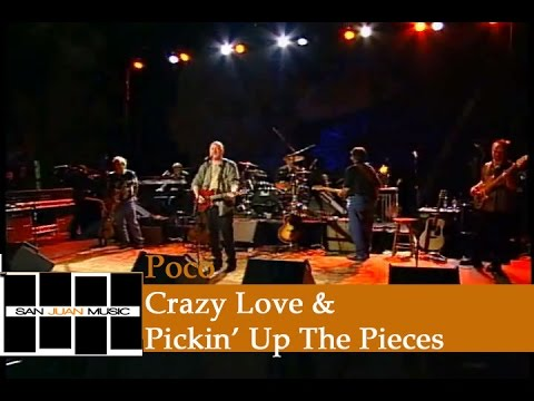 Poco Live- Crazy Love & Pickin' Up The Pieces