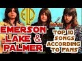 Top 10 Songs From Emerson Lake and Palmer According to Their Fans