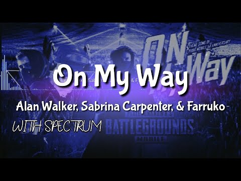 On My Way - Alan Walker, Sabrina Carpenter, & Farruko (with Spectrum)