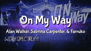 On My Way - Alan Walker, Sabrina Carpenter, & Farruko (with spectrum)