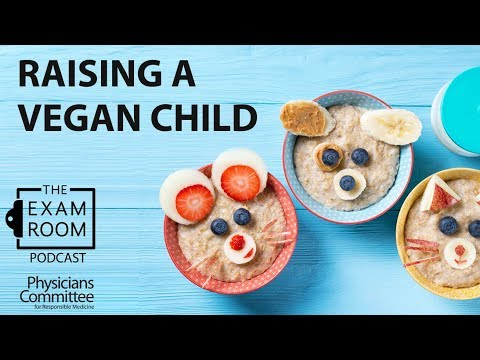 Raising A Vegan Child What Every Parent Needs To Know