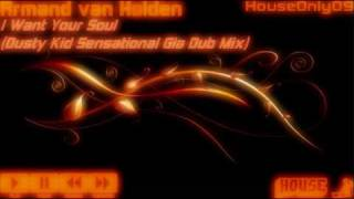 Armand van Helden - I Want Your Soul (Dusty Kid Sensational Dub Mix)