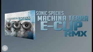 Sonic species - Machina Terra (E-Clip RMX).mov