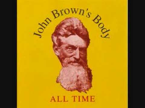 John Brown's Body- All Time