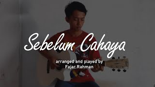 (Letto) Sebelum Cahaya - Fajar Rahman - fingerstyle guitar cover with lyric
