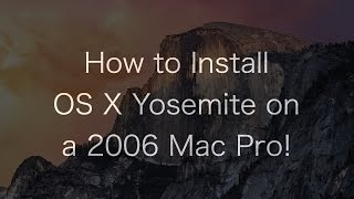 How to Install OS X Yosemite on an Unsupported Mac Pro | The PowerPC Hub