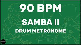 Samba II | Drum Metronome Loop | 90 BPM