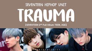 LYRICS 가사 SEVENTEEN 세븐틴 TRAUMA TEEN AGE 2ND FULL ALBUM