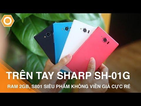 Trên tay Sharp SH-01G Ram 2Gb, S801 - Siêu phẩm không viền, chống nước cực rẻ