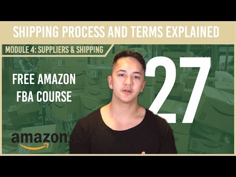 Shipping Process and Terms Explained ( Free Amazon Course Video 27)