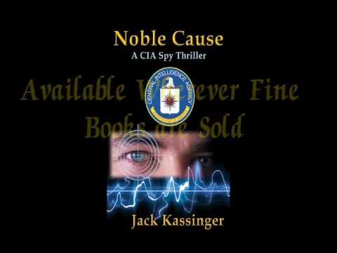 """Noble Cause: A CIA Spy Thriller"" by Jack Kassinger"