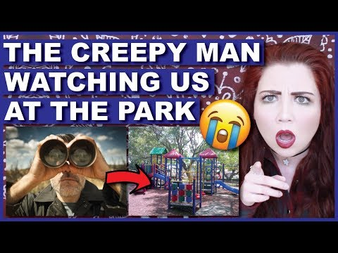 Storytime: The Creepy Man At The Park Watching Me