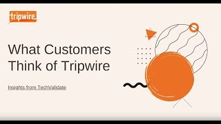 What are Customers Saying about Tripwire?